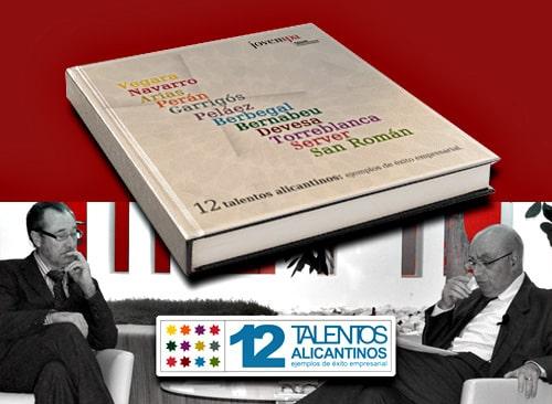 El próximo jueves 12 de abril en Alcoy. Presentación del libro 12 Talentos Alicantinos, ejemplos de éxito empresarial