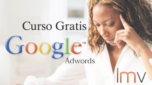 No te pierdas este Curso Gratis y Online de Adwords que ofrecerá luismvillanueva.com