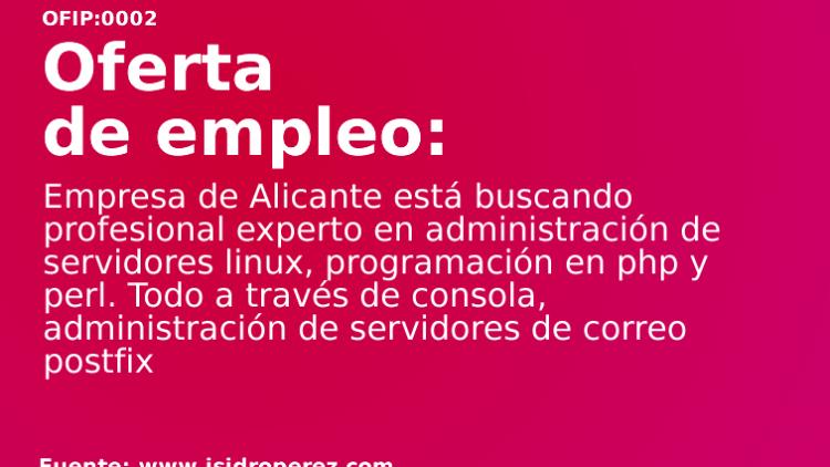 Oferta de empleo Alicante: Se busca administrador de servidores de correo postfix (linux)