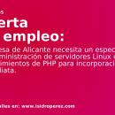 Oferta de empleo Alicante: Se busca especialista en administración de servidores Linux con conocimientos en Php