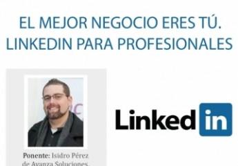 El mejor negocio eres tú. Linkedin para profesionales. La jornada estará organizada por la EOI, Jovempa y la Agencia de Desarrollo Local de Alicante