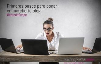 Ha llegado el momento de poner en marcha tu propio blog. Manual de primeros pasos para escribir con éxito en Internet.
