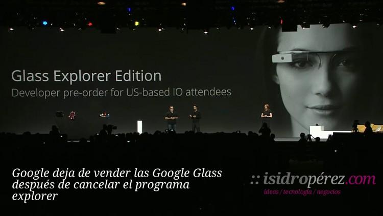 Google deja de vender las Google Glass después de cancelar el programa explorer