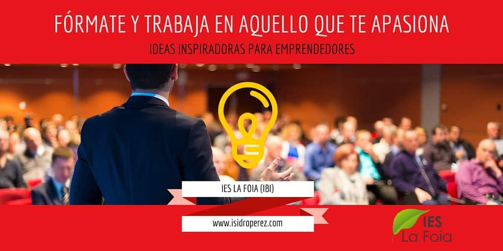 Ideas inspiradoras para emprendedores en el Ies La Foia de Ibi Alicante