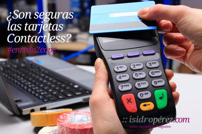 Tarjetas Contactless ¿Son seguros este tipo de dispositivos de pago a crédito?